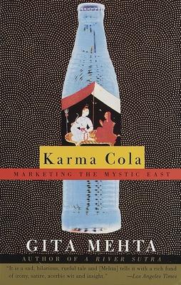 Karma Cola: Marketing the Mystic East - Mehta, Gita
