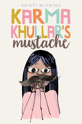 Karma Khullar's Mustache - Wientge, Kristi