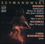Karol Szymanowski: Masques; Etudes; Mazurkas
