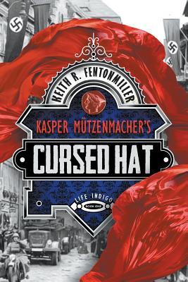 Kasper Mutzenmacher's Cursed Hat - Fentonmiller, Keith R