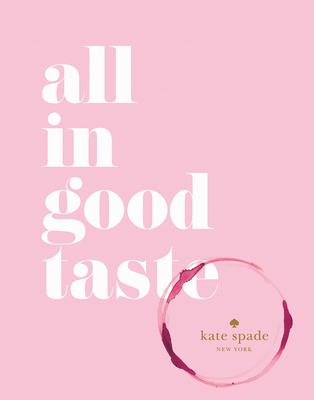 Kate Spade New York: All in Good Taste - Kate Spade New York