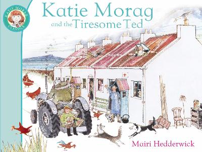Katie Morag and the Tiresome Ted - Hedderwick, Mairi, Dr.