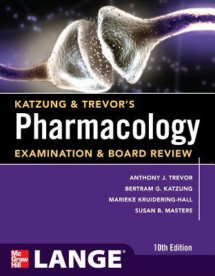 Katzung & Trevor's Pharmacology Examination and Board Review - Trevor, Anthony, and Katzung, Bertram, and Masters, Susan
