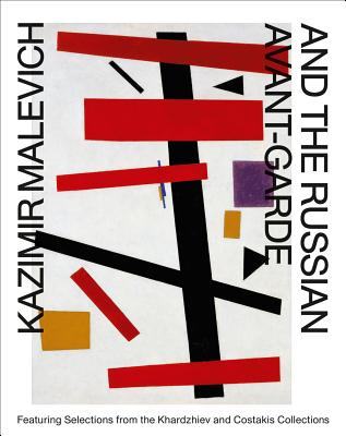 Kazimir Malevich and the Russian Avant-garde: Featuring Selections from the Khardziev and Costakis Collections - Boersma, Linda S., and Rutten, Bart, and Shatskikh, Aleksandra