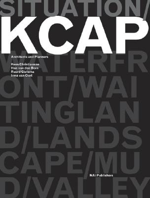 KCAP Architects and Planners: Situation - Ursprung, Philip (Text by), and Michaeli, Mark (Text by), and Sewing, Werner (Text by)