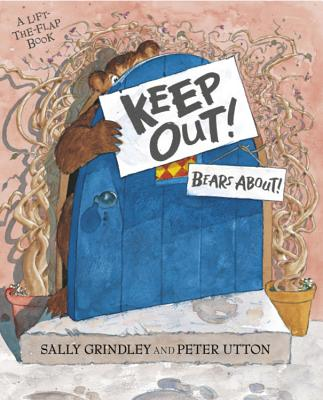 Keep Out!: Lift-the-Flap Book - Grindley, Sally
