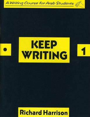 Keep Writing: Bk. 1: A Writing Course for Arab Students - Harrison, Richard