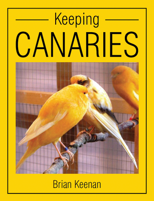 Keeping Canaries - Keenan, Brian