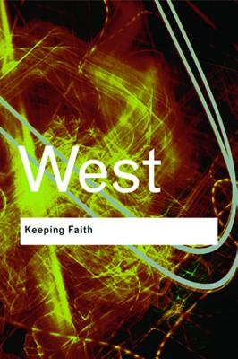 Keeping Faith: Philosophy and Race in America - West, Cornel
