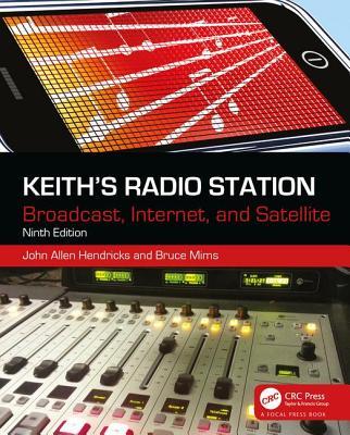 Keith's Radio Station: Broadcast, Internet, and Satellite - Hendricks, John Allen, and Mims, Bruce
