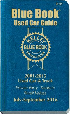 Kelley Blue Book Consumer Guide Used Card Edition: Consumer Edition April - June 2016 - Blue Book, Kelley