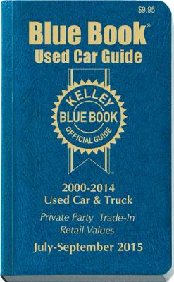 Kelley Blue Book Used Car Guide: Consumer Edition July-September 2015 - Kelley Blue Book