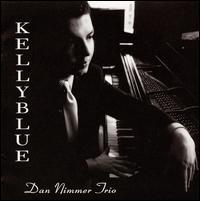 Kelly Blue - Dan Nimmer Trio