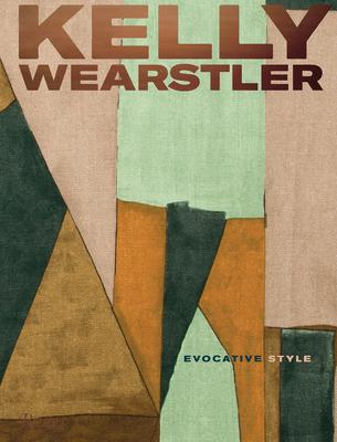 Kelly Wearstler: Evocative Style - Wearstler, Kelly, and Suqi, Rima