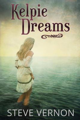 Kelpie Dreams - Vernon, Steve