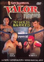 Ken Shamrock Presents: Valor Fighting - No Holds Barred