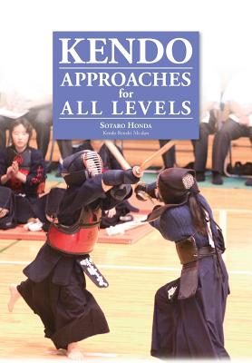 Kendo - Approaches for All Levels - Honda, Sotaro