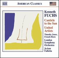 Kenneth Fuchs: Canticle to the Sun; United Artists - Members of the London Symphony Orchestra; Tim Jones (french horn); London Symphony Orchestra; JoAnn Falletta (conductor)