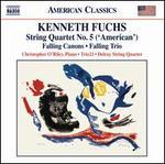 "Kenneth Fuchs: String Quartet No. 5 ""American""; Falling Canons; Falling Trio"