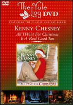 Kenny Chesney: All I Want for Christmas - The Yule Log Edition