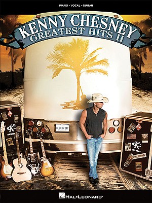 Kenny Chesney: Greatest Hits II: Piano/Vocal/Guitar - Chesney, Kenny