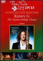 Kenny G: The Greatest Holiday Classics - The Yule Log Edition -