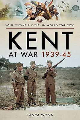Kent at War 1939-45 - Tanya, Wynn,