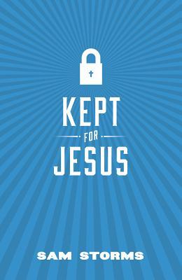 Kept for Jesus (Pack of 25) - Storms, Sam, Dr.