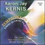 Kernis: Symphony in Waves; String Quartet No. 1 ('musica celestis')