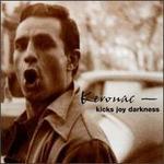 Kerouac: Kicks Joy Darkness