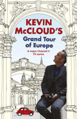 Kevin McCloud's Grand Tour of Europe - McCloud, Kevin