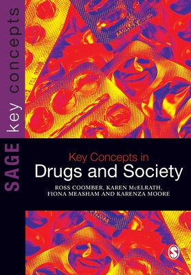 Key Concepts in Drugs and Society - Coomber, Ross, and McElrath, Karen, and Measham, Fiona