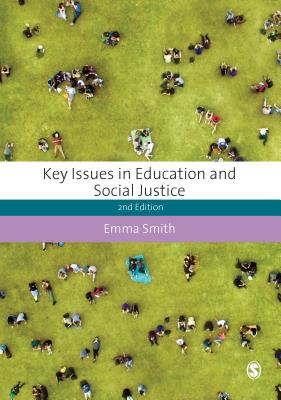 Key Issues in Education and Social Justice - Smith, Emma