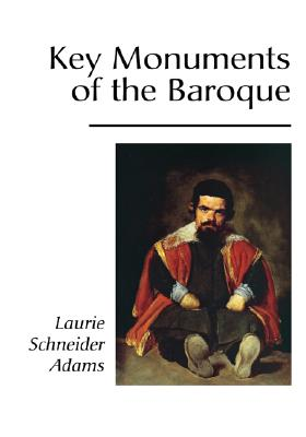 Key Monuments of the Baroque - Adams, Laurie Schneider