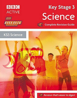 Key Stage 3 Bitesize Revision Science Book: Complete Revision Guide - Goldsmith, Steven