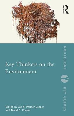 Key Thinkers on the Environment - Palmer Cooper, Joy A. (Editor), and Cooper, David E. (Editor)