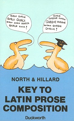 Key to Latin Prose Composition - North, M, and Hillard, A