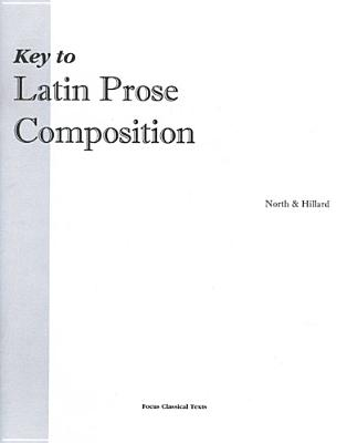 Key to Latin Prose Composition - North, M A, and Hillard, A E