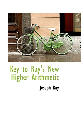 Key to Ray's New Higher Arithmetic - Ray, Joseph