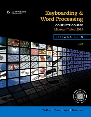 Keyboarding and Word Processing, Complete Course, Lessons 1-110: Microsoft Word 2013: College Keyboarding - VanHuss, Susie H, and Forde, Connie M, and Woo, Donna L
