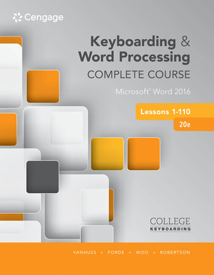 Keyboarding and Word Processing Complete Course Lessons 1-110: Microsoft Word 2016 - VanHuss, Susie H, and Forde, Connie M, and Woo, Donna L