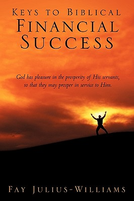 Keys to Biblical Financial Success - Williams, Fay
