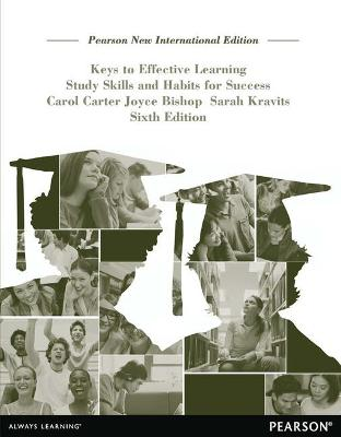 Keys to Effective Learning: Study Skills and Habits for Success - Carter, Carol J., and Bishop, Joyce, and Kravits, Sarah Lyman