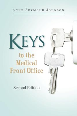 Keys to the Medical Front Office - Johnson, Anne Seymour