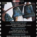 "Khachaturian: Masquerade, Suite; Symphony No. 3 ""Symphonic Poem""; Piano Concerto; Rachmaninov: The Bells Op. 35; Symp"
