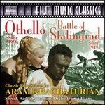 Khachaturian: Othello Suite; Battle of Stalingrad Suite