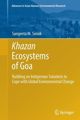 Khazan Ecosystems of Goa: Building on Indigenous Solutions to Cope with Global Environmental Change - Sonak, Sangeeta M