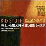 Kid Stuff: Soli for Piano with Percussion Orchestra