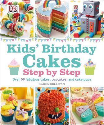 Kids' Birthday Cakes - Sullivan, Karen