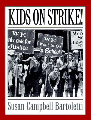 Kids on Strike! - Bartoletti, Susan Campbell